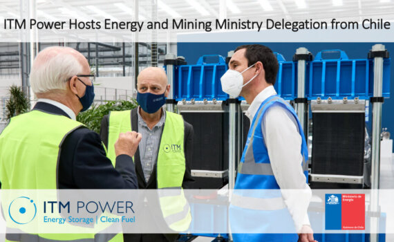 ITM Power welcomes Chilean Minister for Energy and Mining to gigawatt electrolysis factory